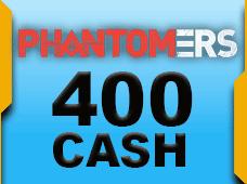 Phantomers 400 Cash