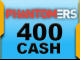 Phantomers 400 Cash